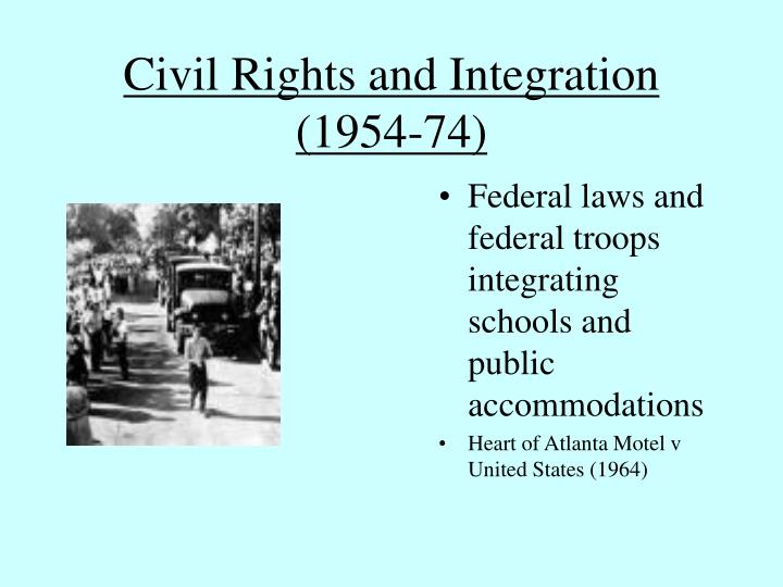 Civil Rights and Integration (1954-74)