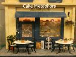 cake metaphors