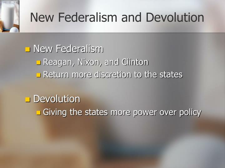 New Federalism and Devolution