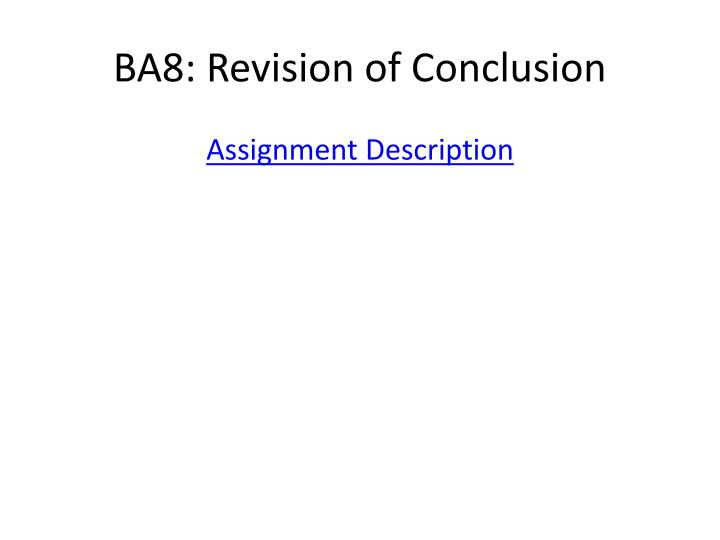 BA8: Revision of Conclusion