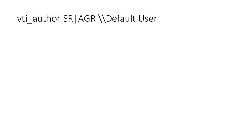 vti_author:SR|AGRI\Default User