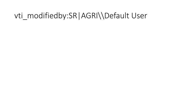 vti_modifiedby:SR|AGRI\Default User