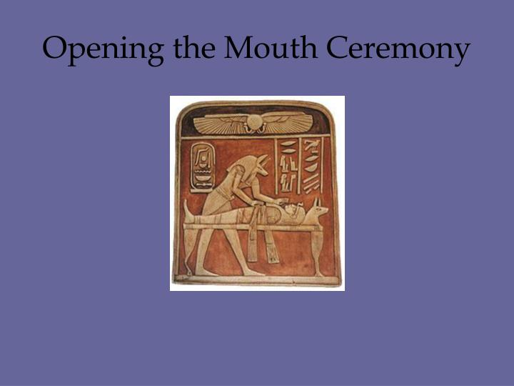 Opening the Mouth Ceremony