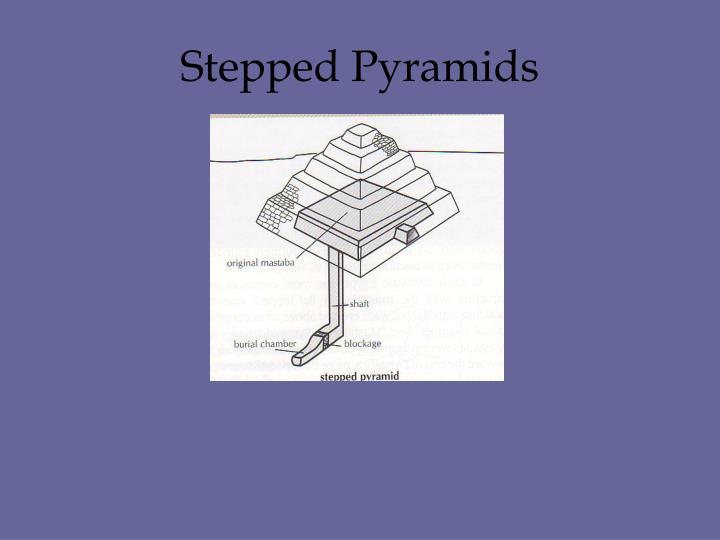 Stepped Pyramids