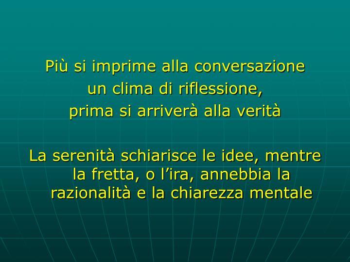 Più si imprime alla conversazione