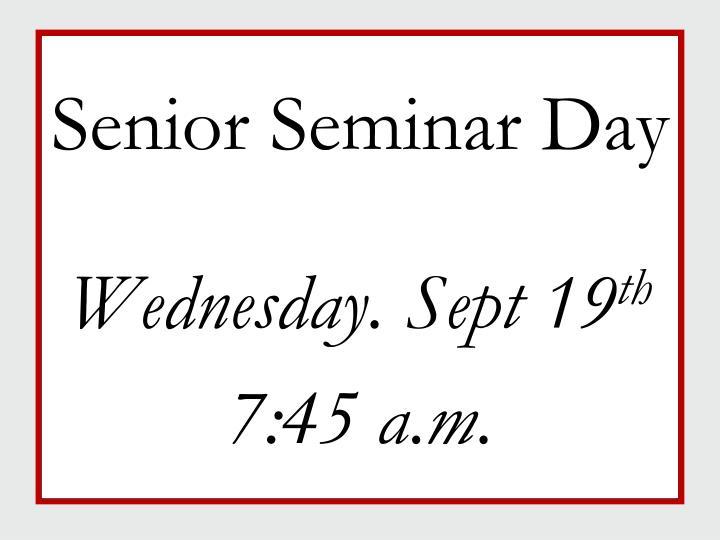 Senior Seminar Day