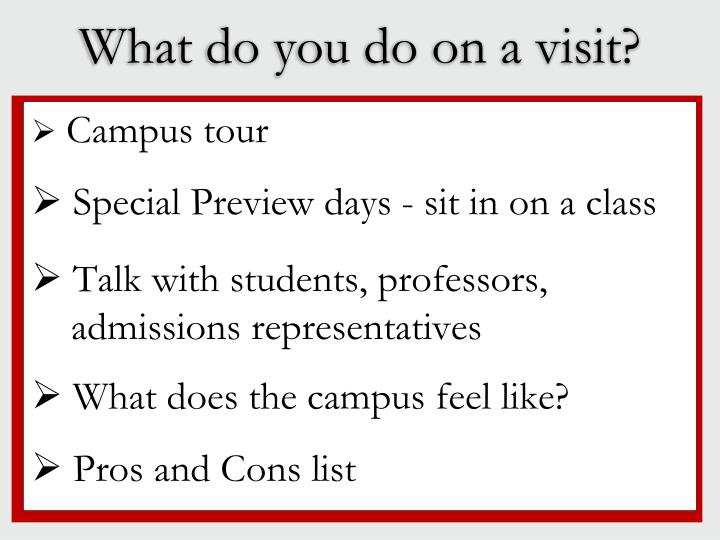 What do you do on a visit?