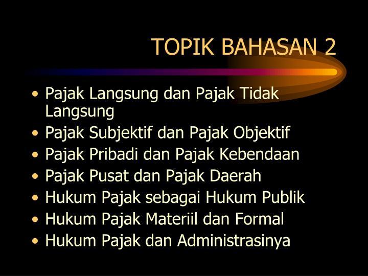 TOPIK BAHASAN 2