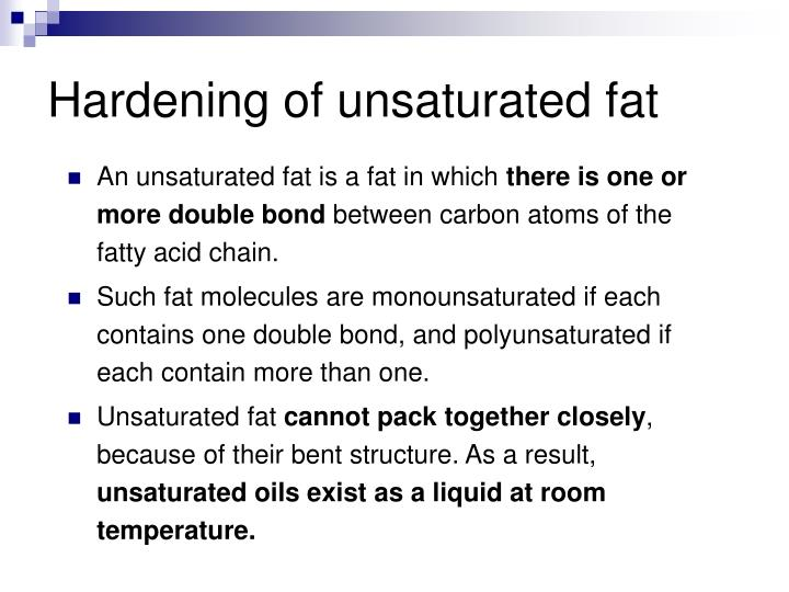 Hardening of unsaturated fat