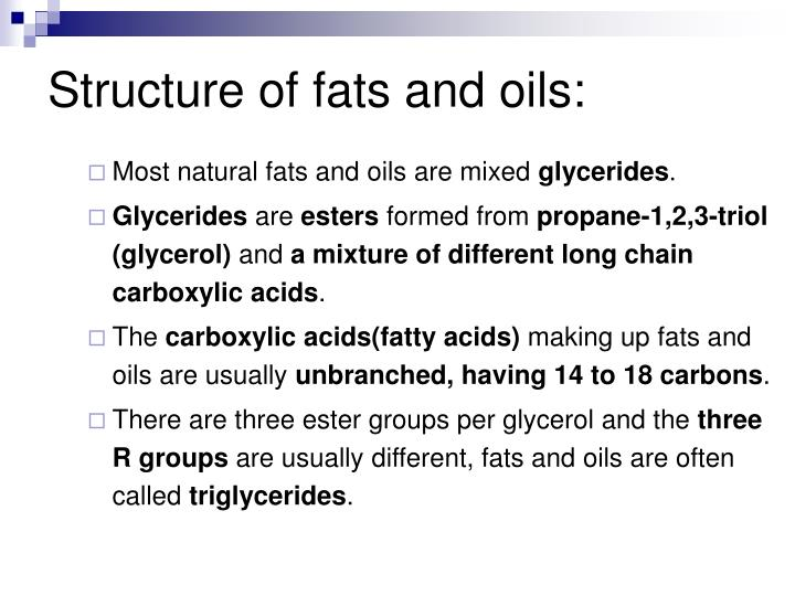 Structure of fats and oils:
