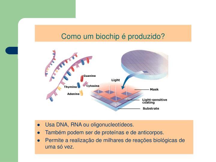 Como um biochip é produzido?