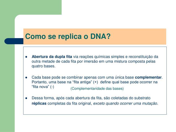 Como se replica o DNA?