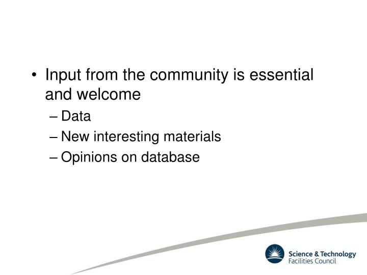 Input from the community is essential and welcome