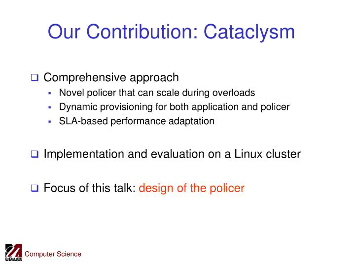 Our Contribution: Cataclysm