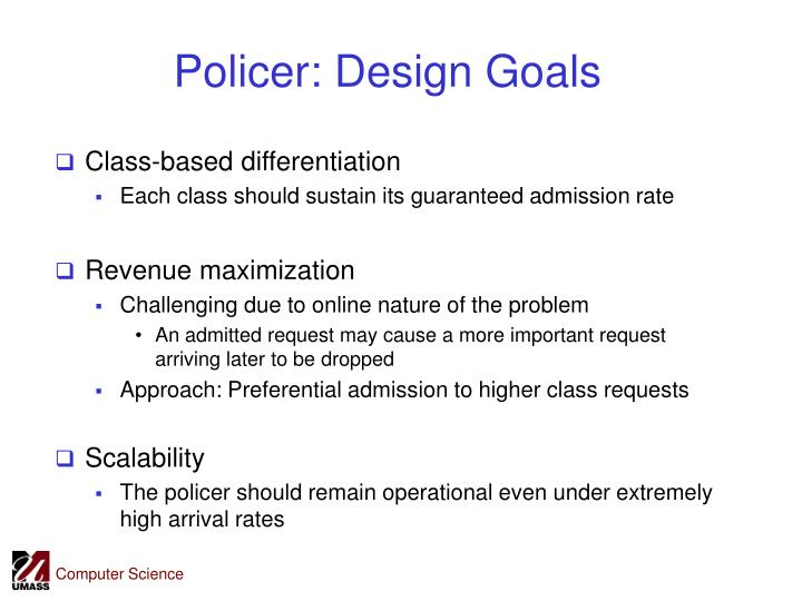 Policer: Design Goals