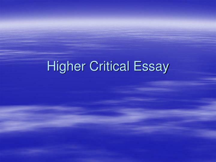Higher critical essay