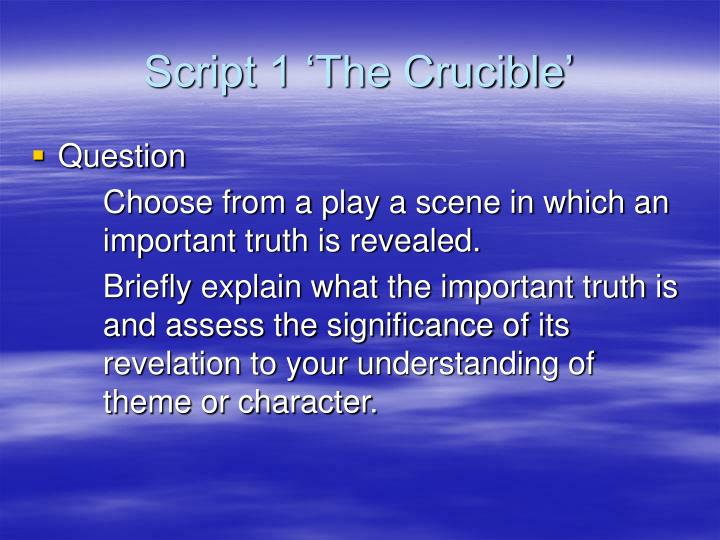 Script 1 'The Crucible'