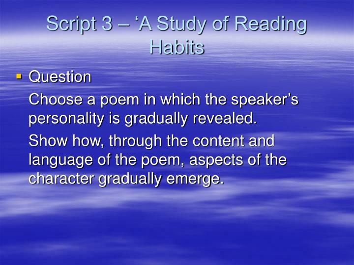 Script 3 – 'A Study of Reading Habits