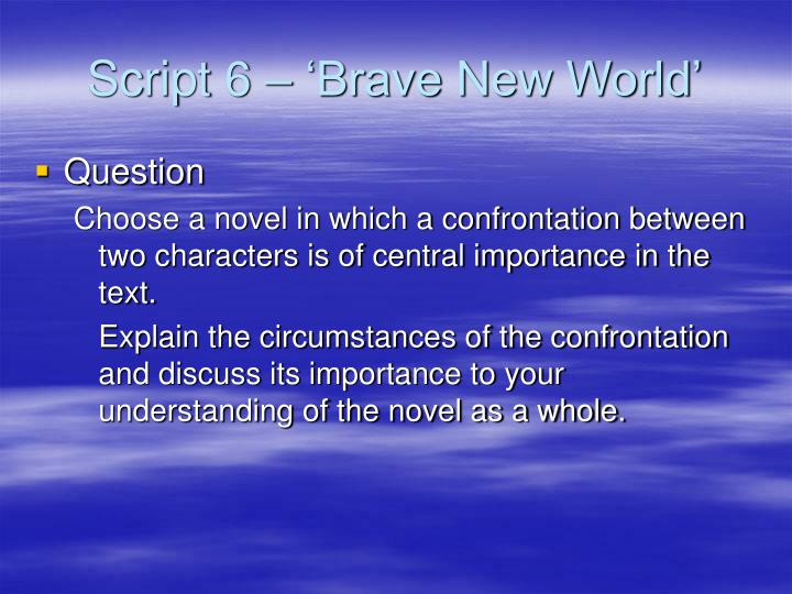 Script 6 – 'Brave New World'