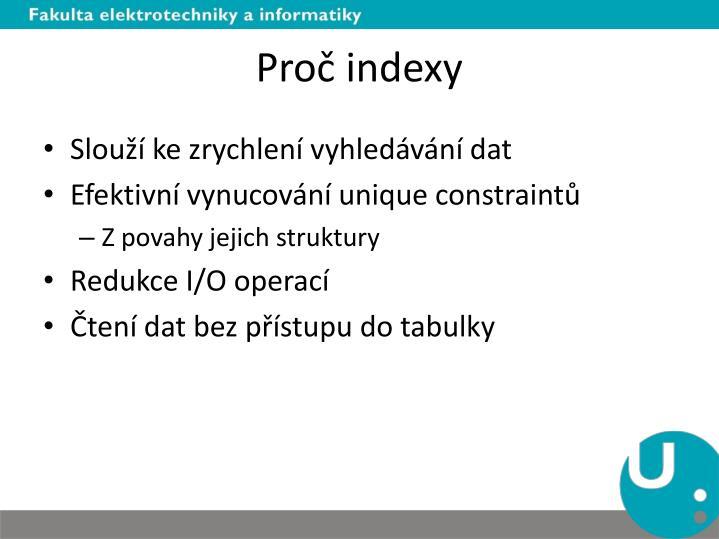 Proč indexy