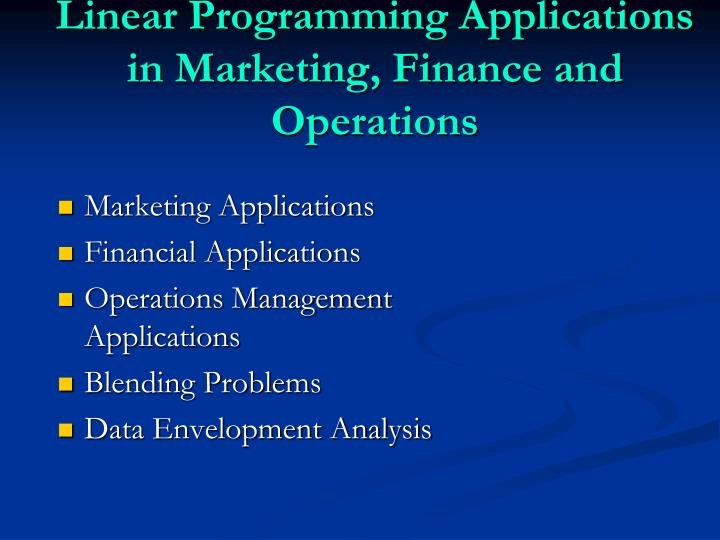 Linear programming applications in marketing finance and operations