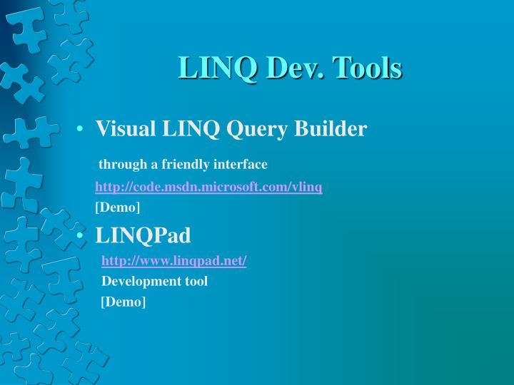 LINQ Dev. Tools