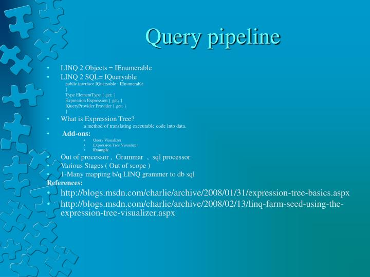 Query pipeline