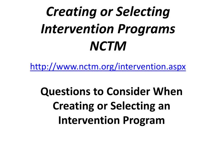 Creating or Selecting Intervention Programs