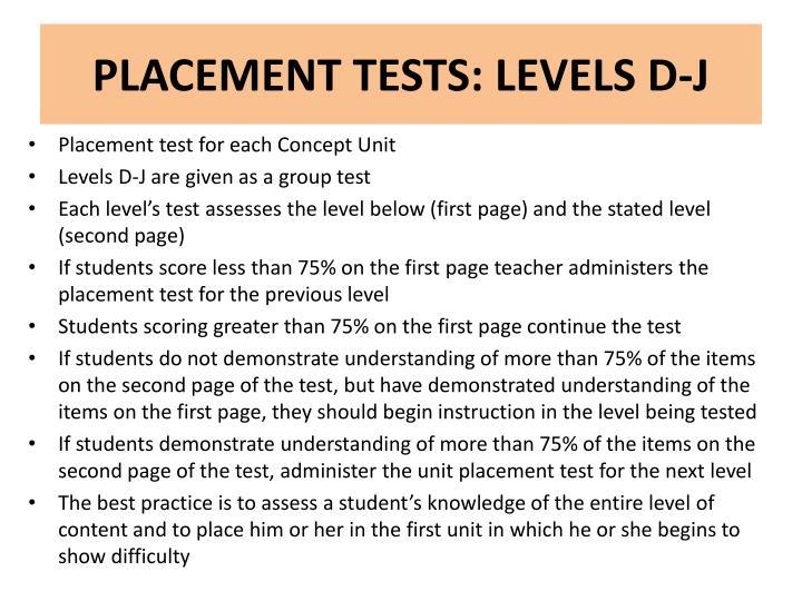 PLACEMENT TESTS: LEVELS D-J