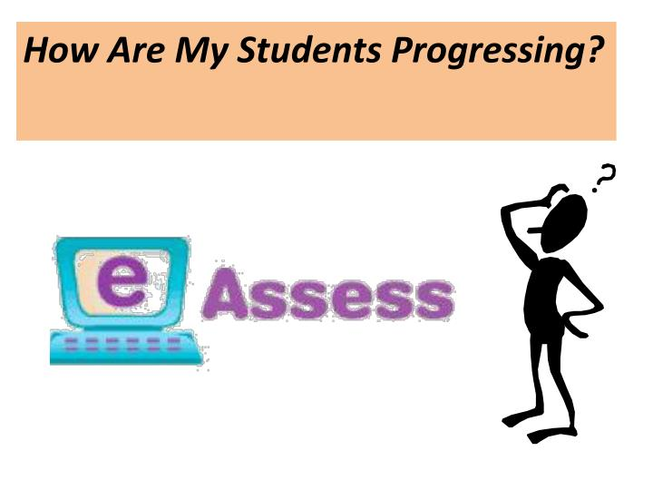 How Are My Students Progressing?