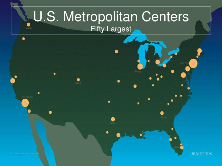U.S. Metropolitan Centers