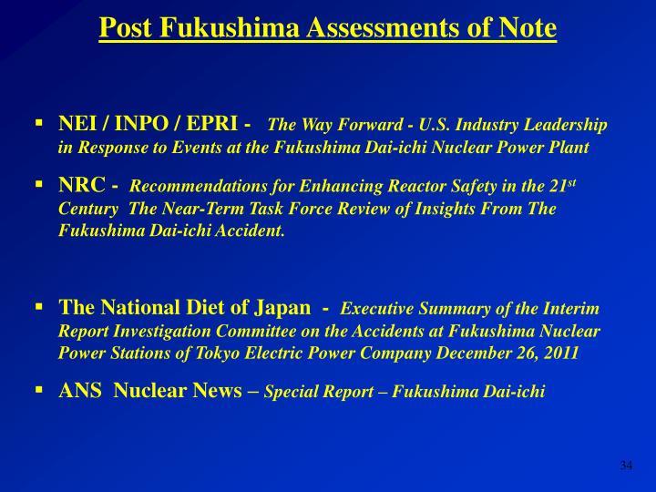 Post Fukushima Assessments of Note
