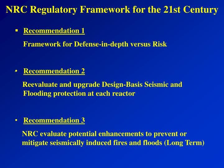 NRC Regulatory Framework for the 21st Century