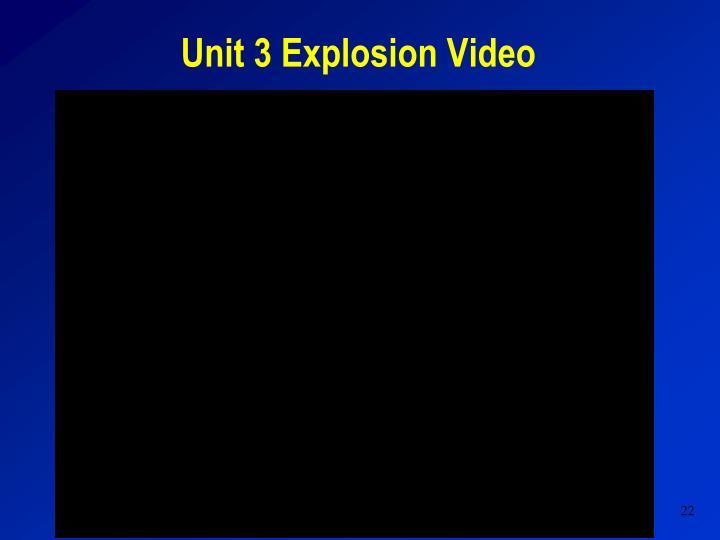 Unit 3 Explosion Video