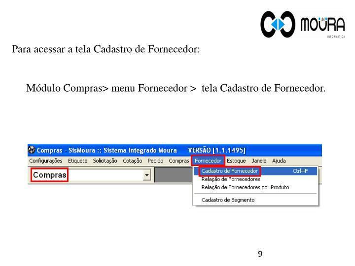 Para acessar a tela Cadastro de Fornecedor: