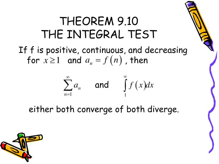 Theorem 9 10 the integral test