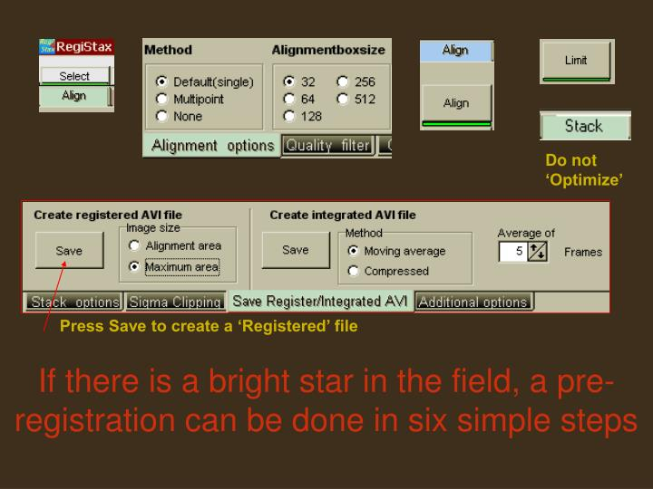 If there is a bright star in the field, a pre-registration can be done in six simple steps