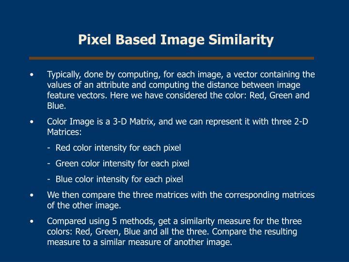 Pixel Based Image Similarity