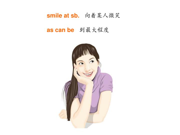 smile at sb.