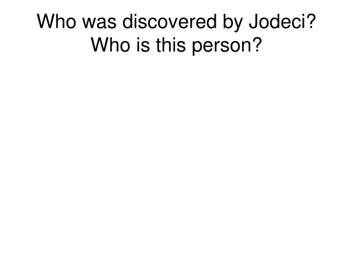 Who was discovered by Jodeci?