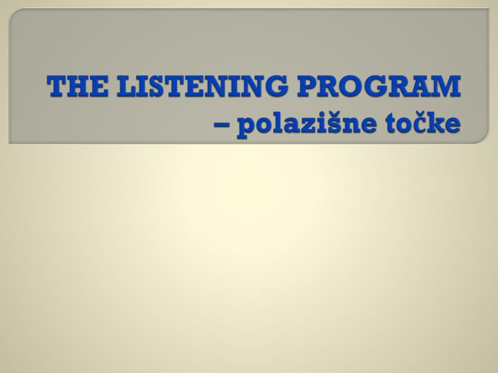 THE LISTENING PROGRAM – polazišne točke
