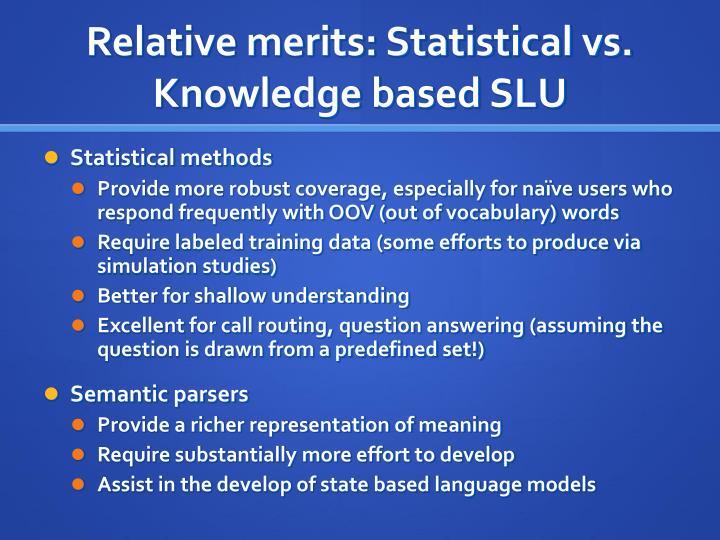 Relative merits: Statistical vs. Knowledge based SLU
