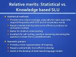 relative merits statistical vs knowledge based slu