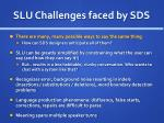 slu challenges faced by sds