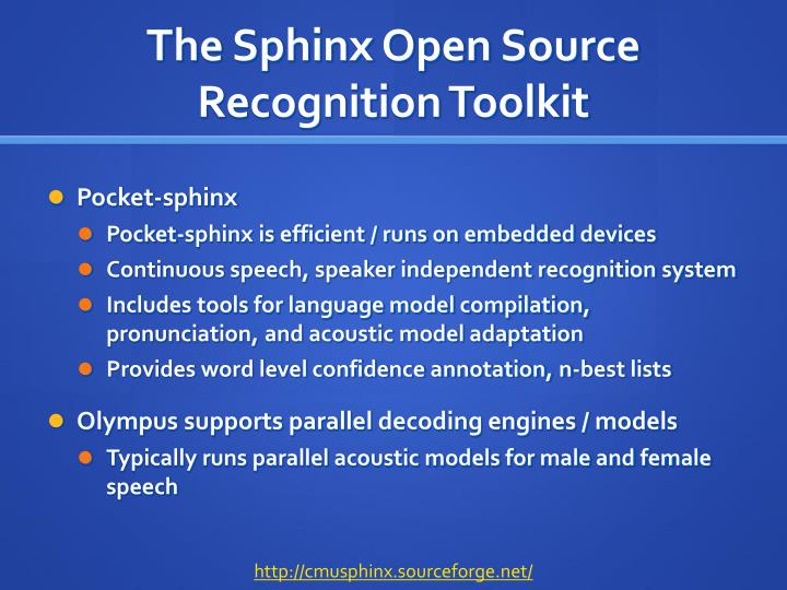 The Sphinx Open Source Recognition Toolkit