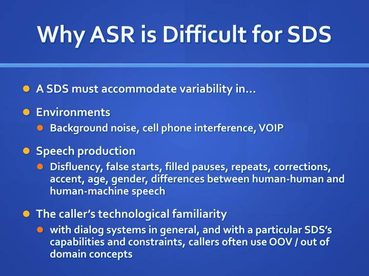 Why ASR is Difficult for SDS