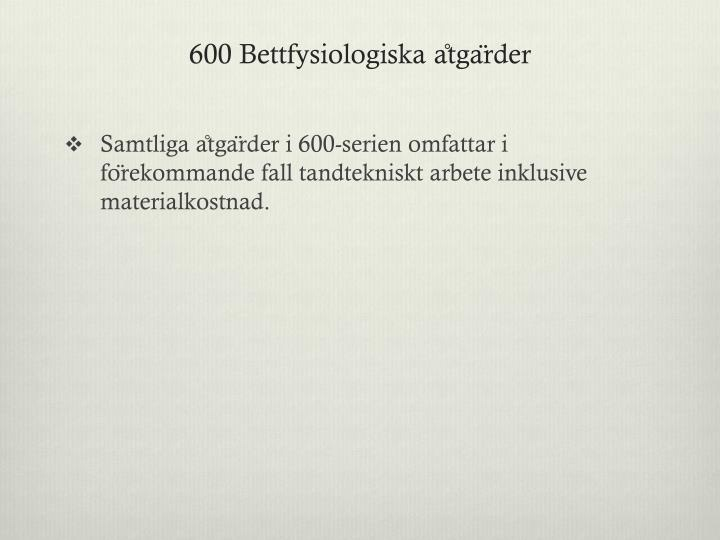 600 Bettfysiologiska