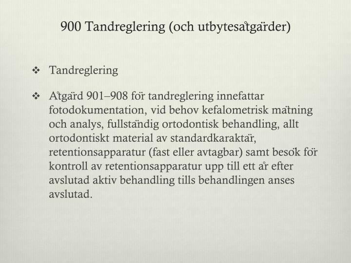 900 Tandreglering