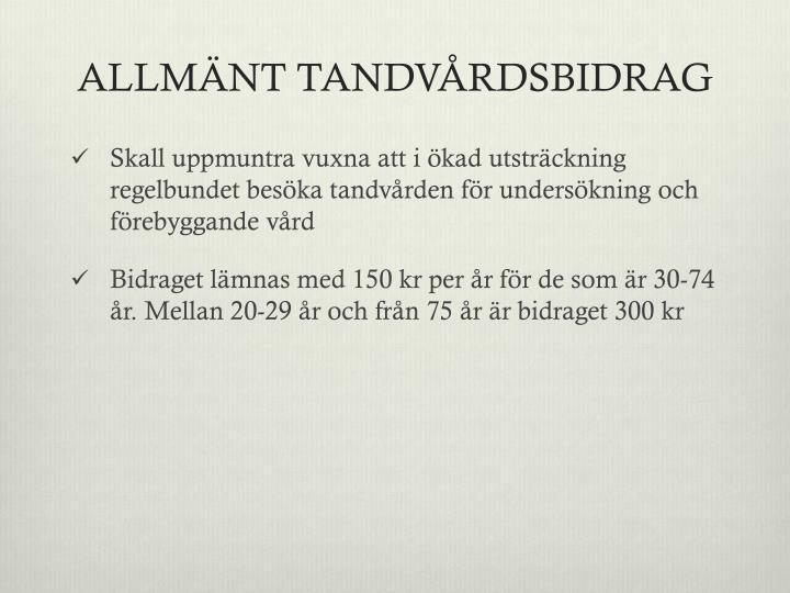 ALLMÄNT TANDVÅRDSBIDRAG