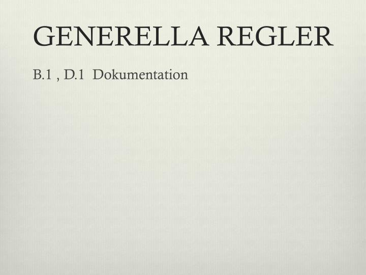 GENERELLA REGLER